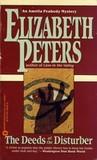 The Deeds of the Disturber (Amelia Peabody, #5)