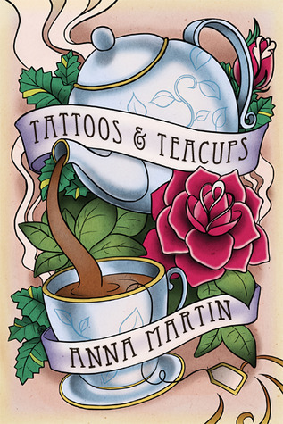 Tattoos & Teacups by Anna  Martin