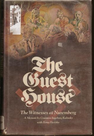 The guest house: A Nuremberg memoir of Countess Kalnoky, with Ilona Herisko