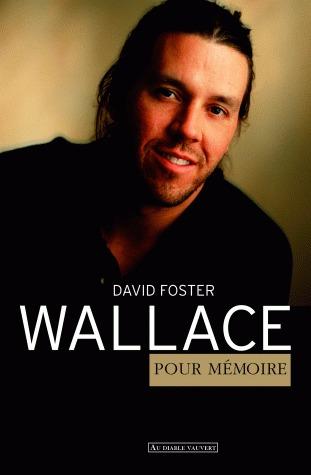 David Foster Wallace - Pour mémoire