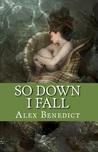 So Down I Fall (Broken Fins, #1)