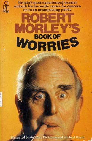 Robert Morley's Book Of Worries