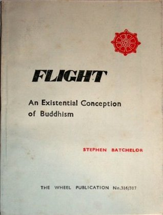 Flight: An Existential Conception of Buddhism