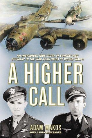A Higher Call by Adam Makos