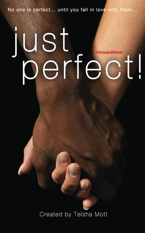 Just Perfect! (Persaud Girl #2)