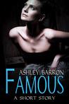 Famous, A Short Story