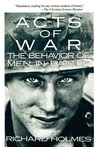 Acts of War: Behavior of Men in Battle
