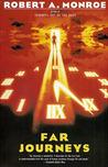 Far Journeys by Robert A. Monroe