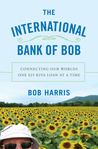 The International Bank of Bob: Connecting Our Worlds One $25 Kiva Loan at a Time