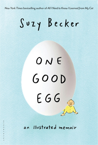 Ebook One Good Egg: An Illustrated Memoir by Suzy Becker DOC!