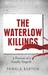 The Waterlow Killings: A Po...