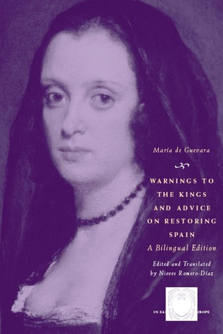 Warnings to the Kings and Advice on Restoring Spain: A Bilingual Edition