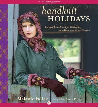 Ebook Handknit Holidays: Knitting Year-Round for Christmas, Hanukkah, and Winter Solstice by Melanie Falick TXT!