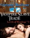 Vampire Slave Trade (Lords of Bondage, #3)