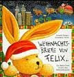 Weihnachtsbriefe von Felix. Ein kleiner Hase besucht den Weihnachtsmann.