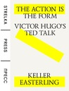 The Action is the Form: Victor Hugo's TED Talk