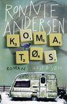 Komatøs by Ronnie Andersen