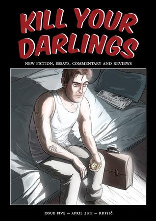 Kill Your Darlings, April 2011