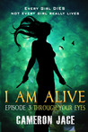 Through Your Eyes ( I Am Alive book 1 Episode #3 )