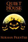 Quiet House A Halloween Short Story