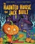 The Haunted House That Jack Built by Helaine Becker