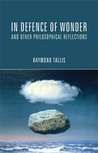 In Defence of Wonder and Other Philosophical Reflections