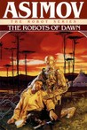 The Robots of Dawn (Robot #3) cover