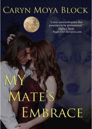 My Mate's Embrace by Caryn Moya Block