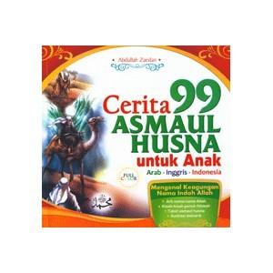 Cerita 99 Asmaul Husna Untuk Anak By Abullah Zaedan