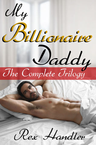 My Billionaire Daddy: The Complete Trilogy