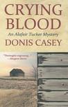 Crying Blood (Alafair Tucker, #5)