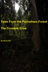 The Crooked Crow (Tales From the Pachaihara Forest, #1)