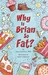 Why Is Brian So Fat? by Gary Solomon