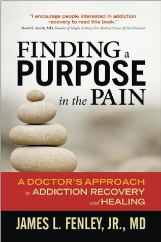 finding-a-purpose-in-the-pain-a-doctor-s-approach-to-addiction-recovery-and-healing