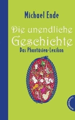 Michael Ende, Die unendliche Geschichte : das Phantásien-Lexikon