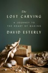 Download The Lost Carving: A Journey to the Heart of Making