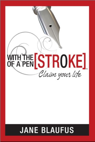 With the [Stroke] of a Pen, Claim Your Life