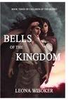 Bells of the Kingdom (Children of the Desert, #3)