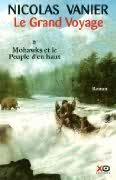 Mohawks et le peuple d'en haut (Le grand voyage #1) par Nicolas Vanier