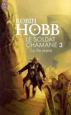 Le Fils rejeté (Le Soldat chamane #3)