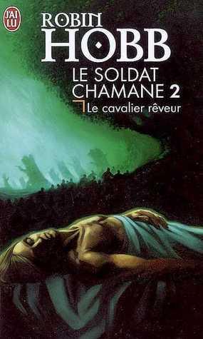 Le Cavalier rêveur (Le Soldat Chamane, #2)
