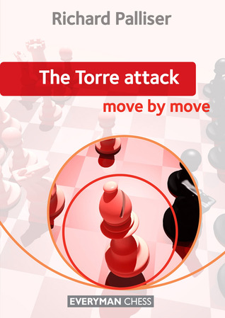 The Torre Attack: Move by Move por Richard Palliser