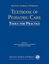 AAP TextBook of Pediatric Care: Tools for Practice