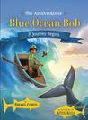 The Adventures of Blue Ocean Bob: A Journey Begins