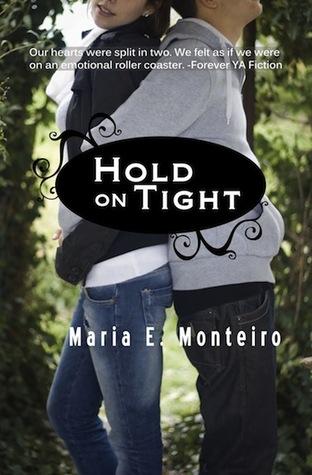 Hold on Tight by Maria E. Monteiro