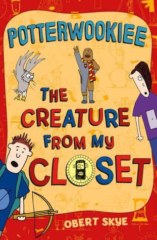 Ebook Potterwookiee: The Creature from My Closet by Obert Skye TXT!