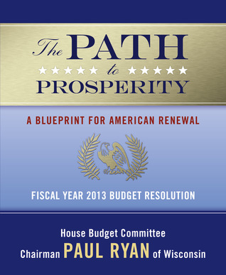 The path to prosperity a blueprint for american renewal by paul ryan 15994673 malvernweather Gallery
