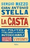La casta. Così i politici italiani sono diventati intoccabili