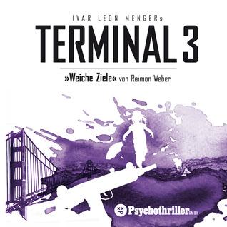Terminal 3 - Weiche Ziele