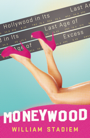 moneywood-hollywood-in-its-last-age-of-excess